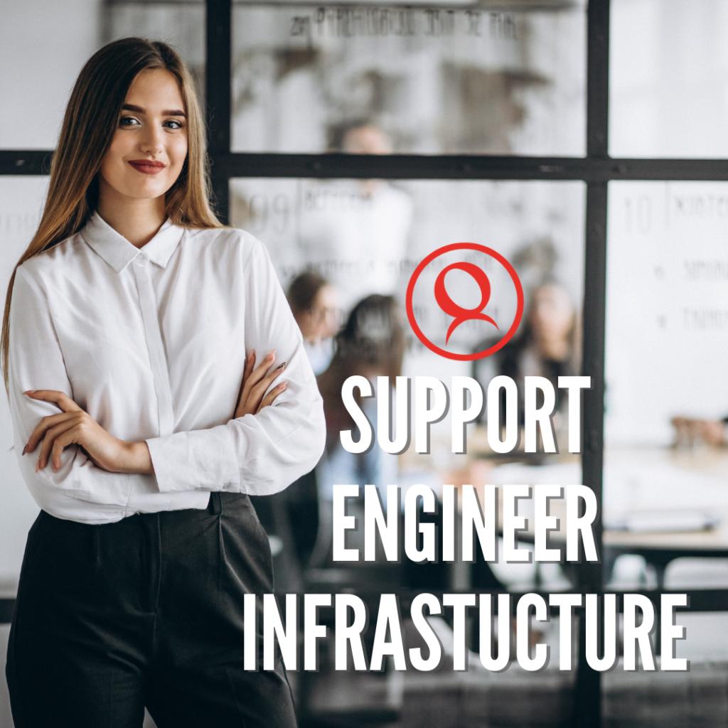 Support Engineer Infrastructure